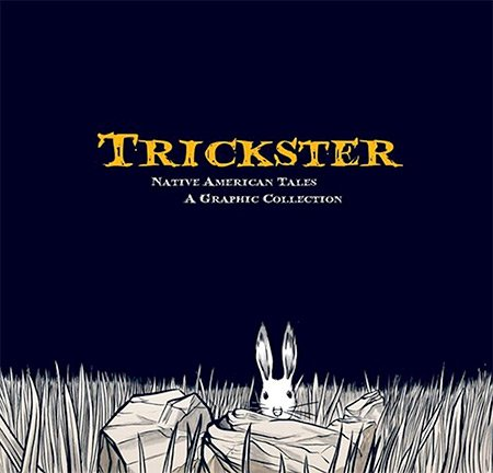Trickster, Native American Tales, A Graphic Collection